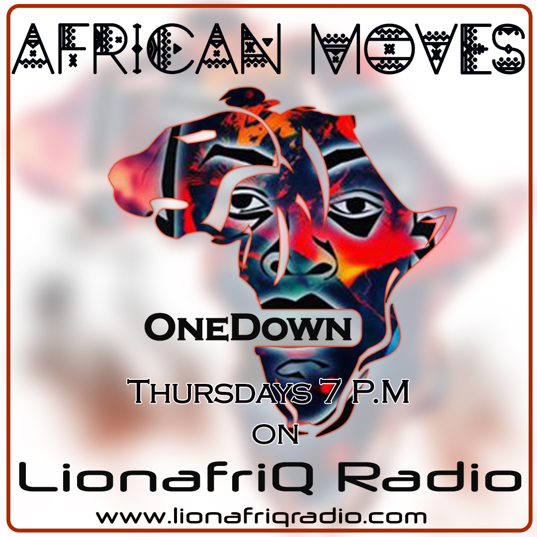 African Moves by OneDown Live on LionafriQ Radio