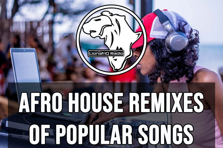 Afro House Remixes of Popular Songs (Playlist)