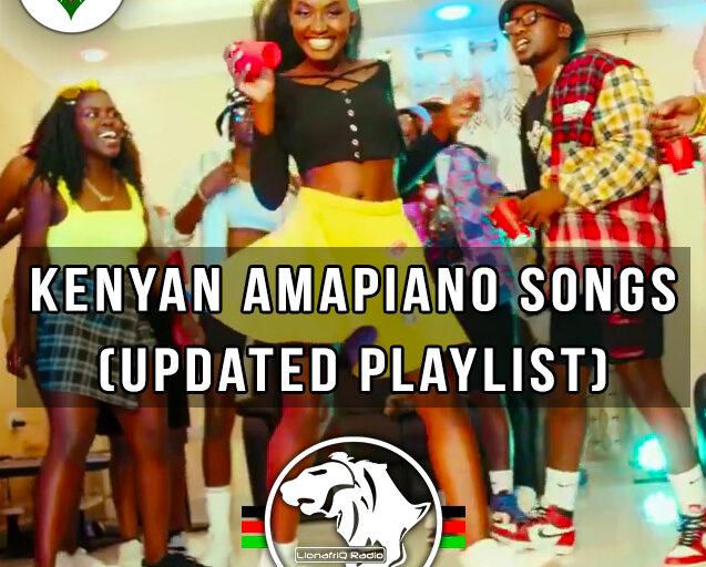 Hottest Kenyan Amapiano Songs| Updated Playlist